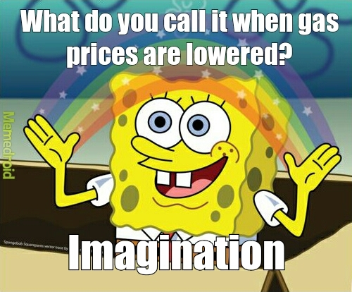 gas is expensive meme by meloloi memedroid