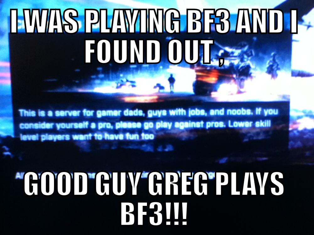 Good guy bf3 - meme