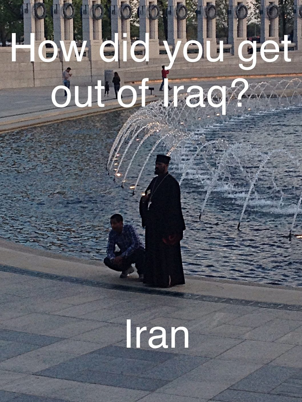 People from Iraq be like... - meme