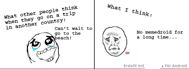 Yes, I'll be gone for two weeks. :( - meme