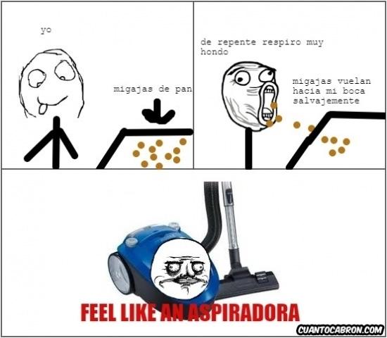 Feel like a aspiradora - meme