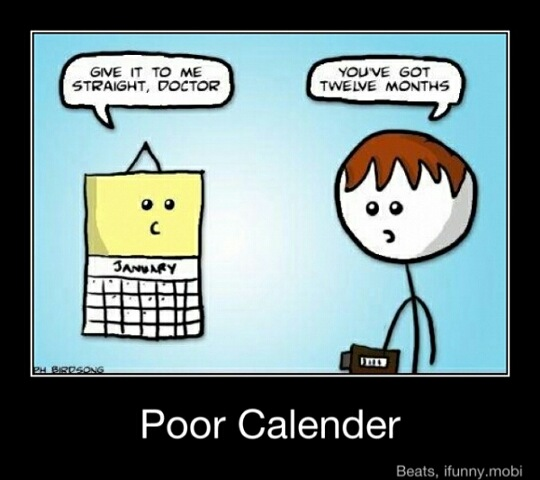 poor calendar - meme