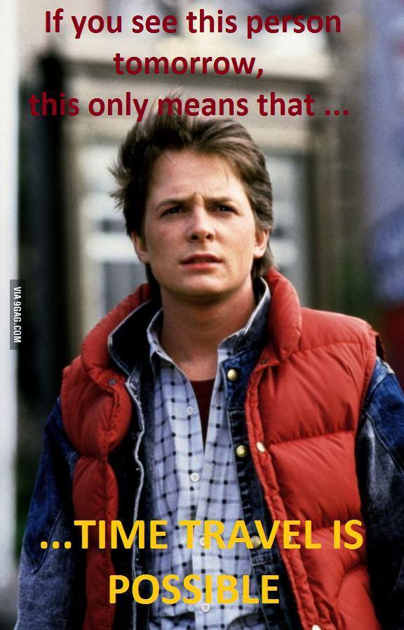After tomorrow, BTTF will take place in the past - meme
