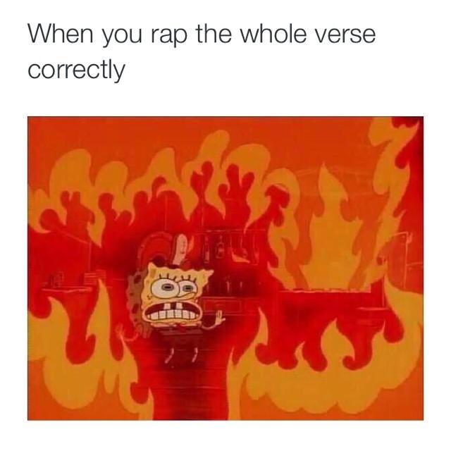 I spit fire like I just blew a demon - meme