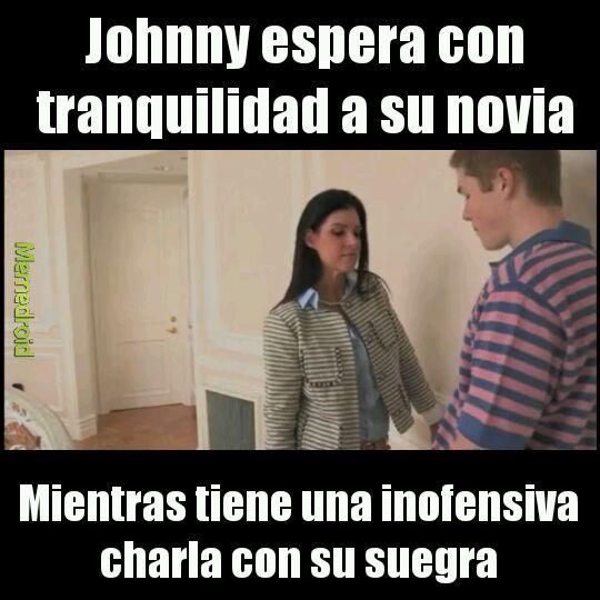 Ese Johnny es un loquillo - meme