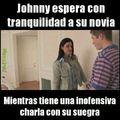Ese Johnny es un loquillo