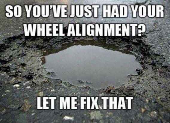 damn potholes - meme