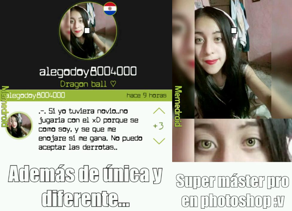 En paraguay abundan las únicas y diferentes :v  - meme