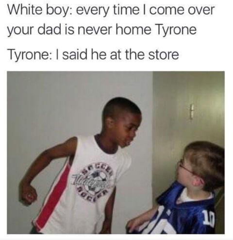 Tyrone Knows. - meme
