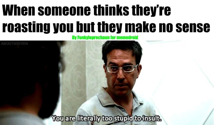 Too stupid  - meme