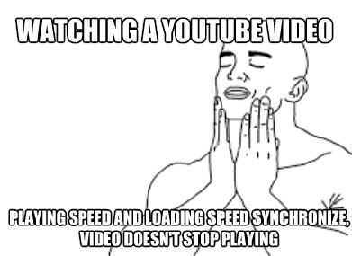 People with slow connections will understand - meme