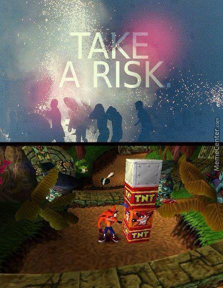 Take A Risk! - meme