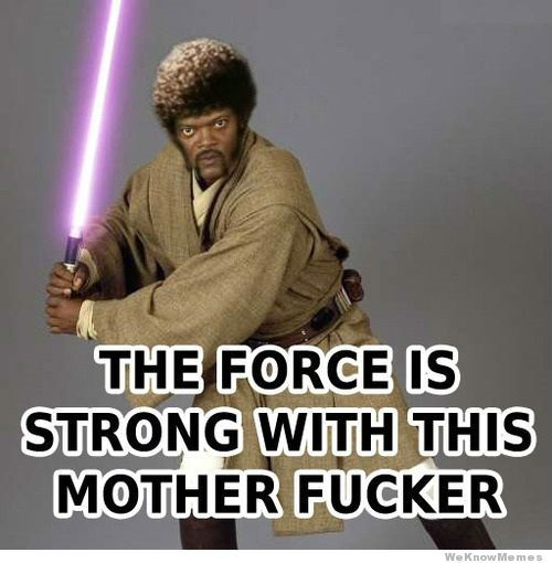 Force is strong with you - meme