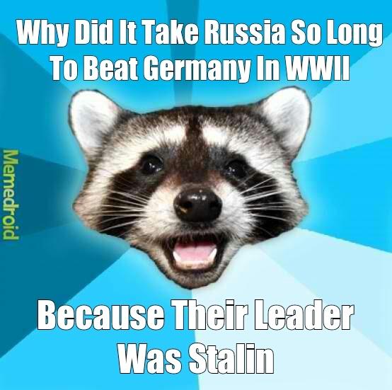 Stalin Kicked Hitler's Ass - meme