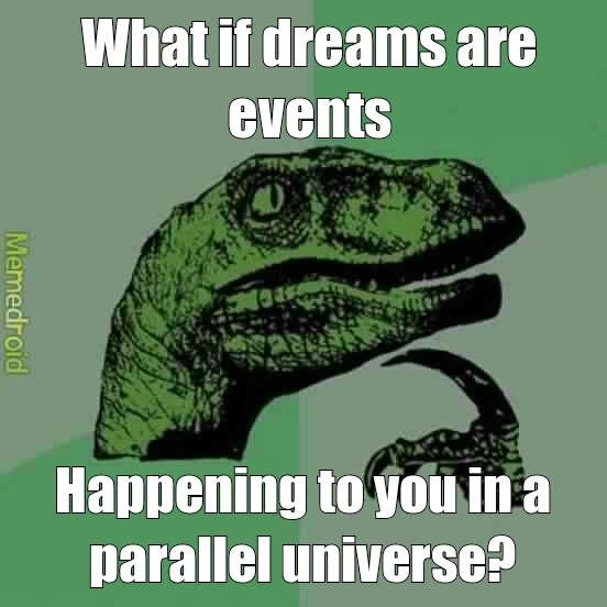 How messed up was your last dream? - meme