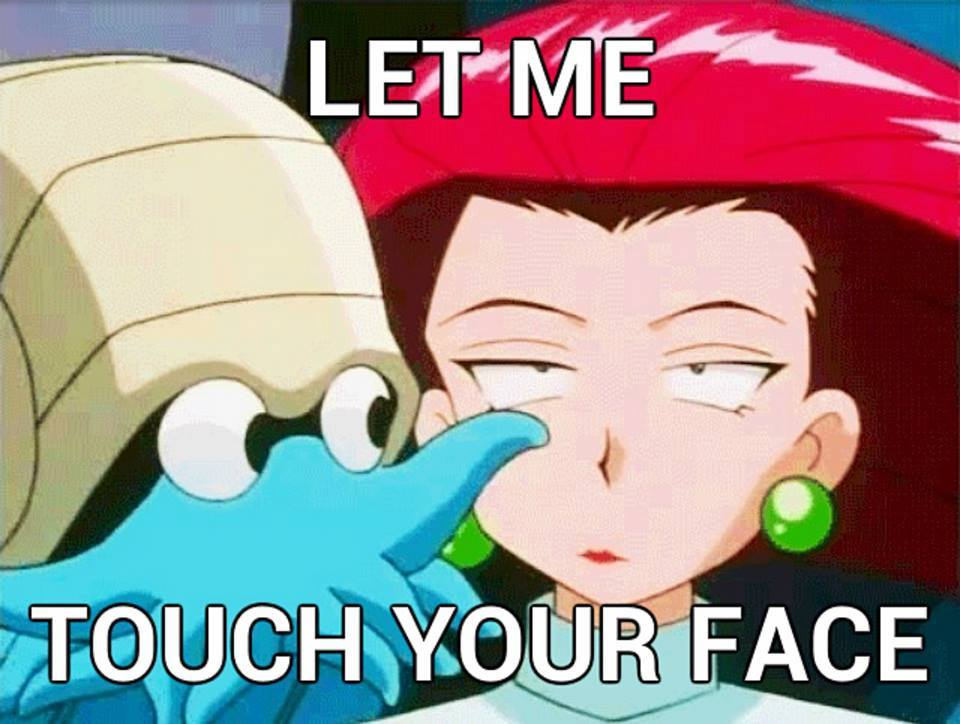 Let me touch your face - meme