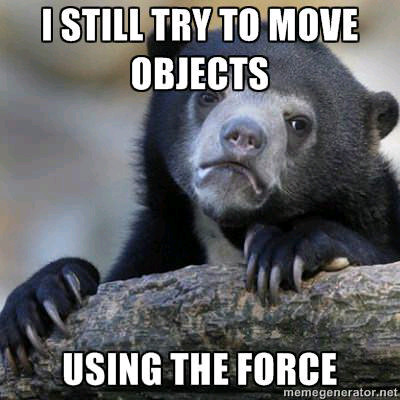 May the force be with you! - meme
