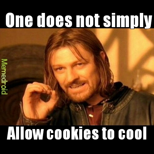 Cookies. Omnomnom♡♡♡ - meme