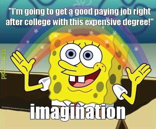 bachelor of commerce... 4 years... 100k -.- - meme