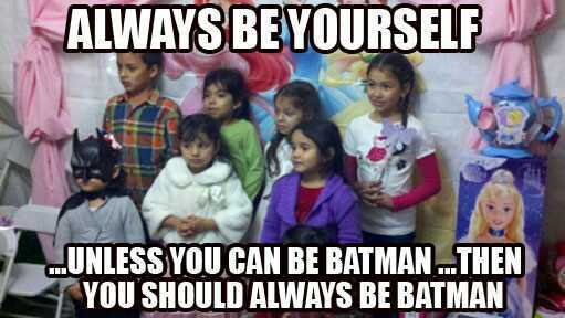 you should always be batman - meme