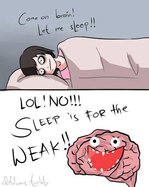 WE WILL NEVER SLEEP, SLEEP IS FOR THE WEAK - meme