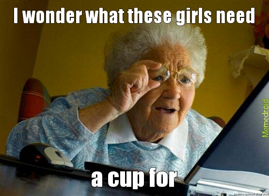 Two girls and a cup - meme