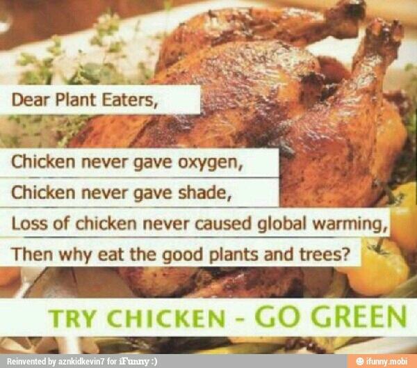 GO GREEN.... TRY CHICKEN - meme