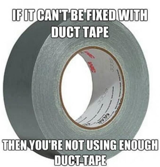 More Duct Tape - meme