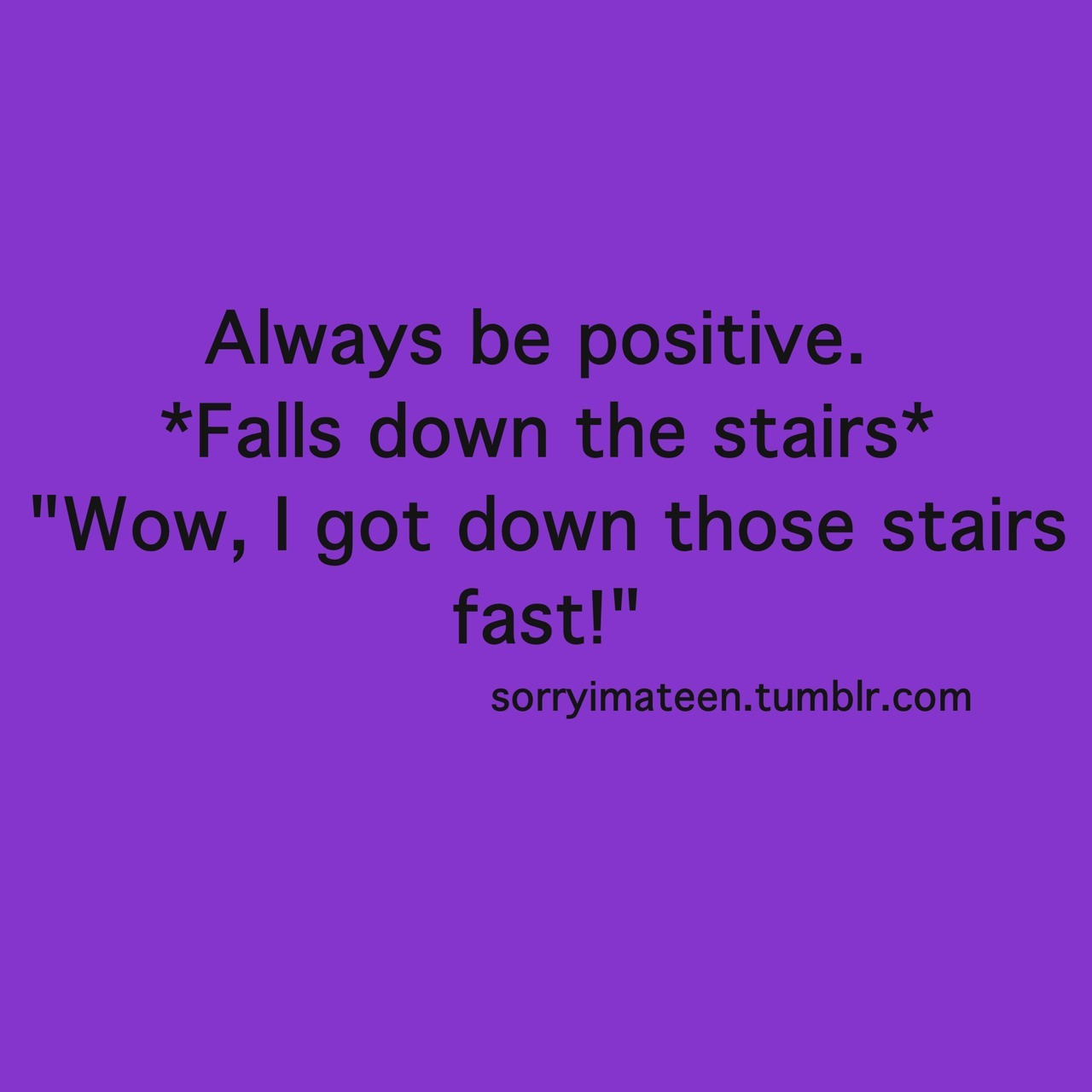 always be positive - meme