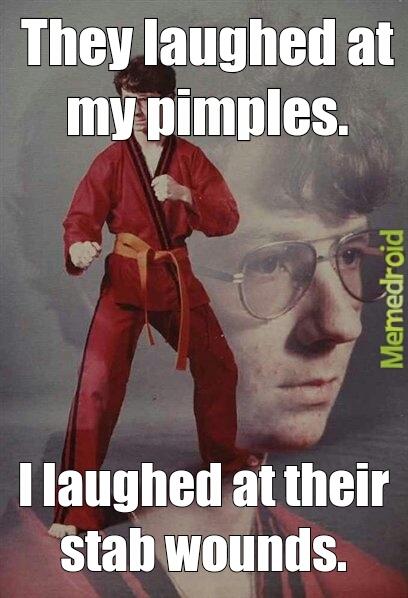 do mess with Karate Kyle - meme