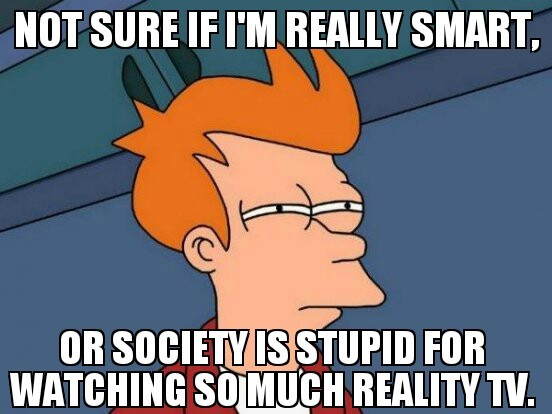not sure fry meme reality tv