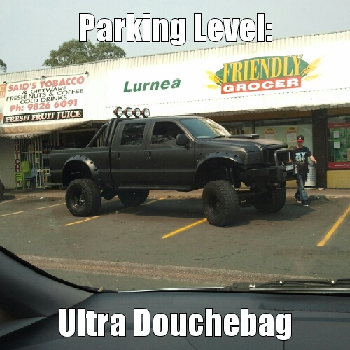 Ultra douchebag at empty local groceries took uo 3 space but 4 if u count the one behind him (cos if you park there you will be killed when he reverses lol) - meme