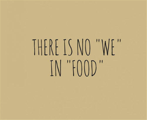 there is only I in food :) - meme