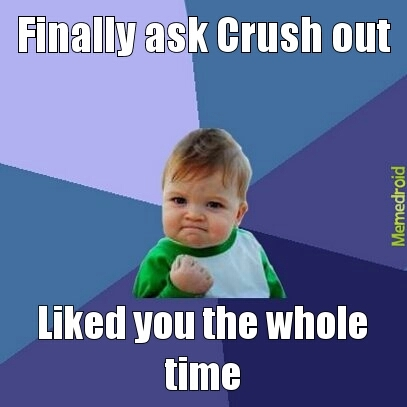 Crush Success - meme