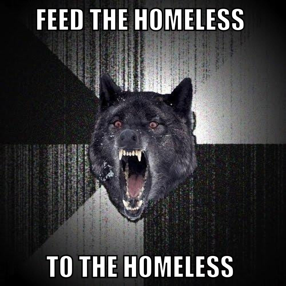 I'm homeless :( - meme