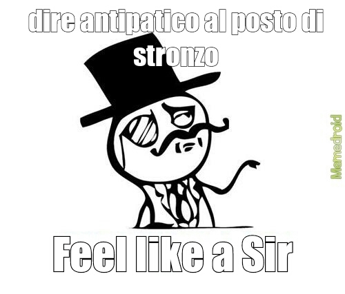 Feel like a Sir - meme