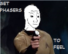 scotty beam me up, theres too many feels - meme