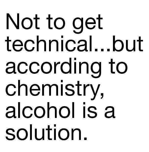 alcohol is the solution - meme