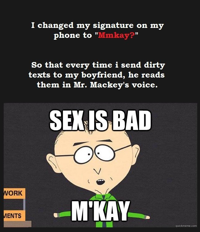 531d0e76e0c11 mr mackey is the 1st comment meme by victoriajustice ) memedroid