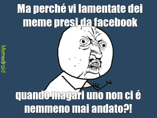 Non tutti vanno su facebook... - meme