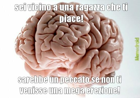 fuck brain (scusate se e copiata ma e il mio primo meme)
