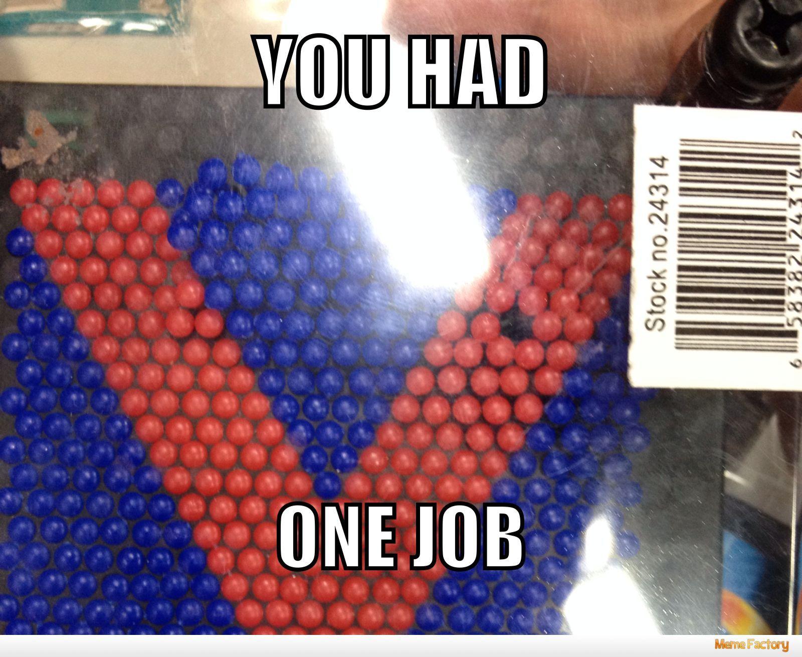 One job - meme