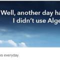 Algebra... Not Even Once...