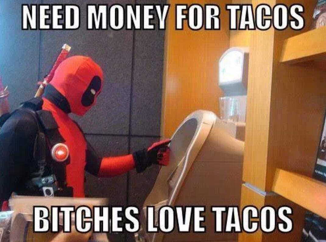 53223e2cc871d bitches love tacos meme by julianr alcaraz2 ) memedroid