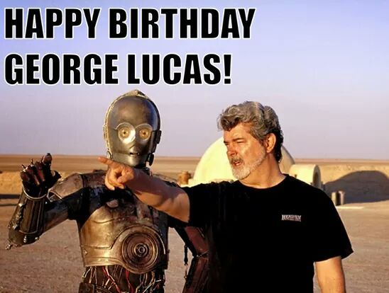 happy birthday to the man that brought us star wars and indiana jones - meme