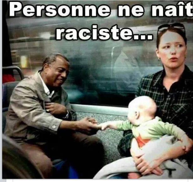 Personne ne naît raciste  - meme
