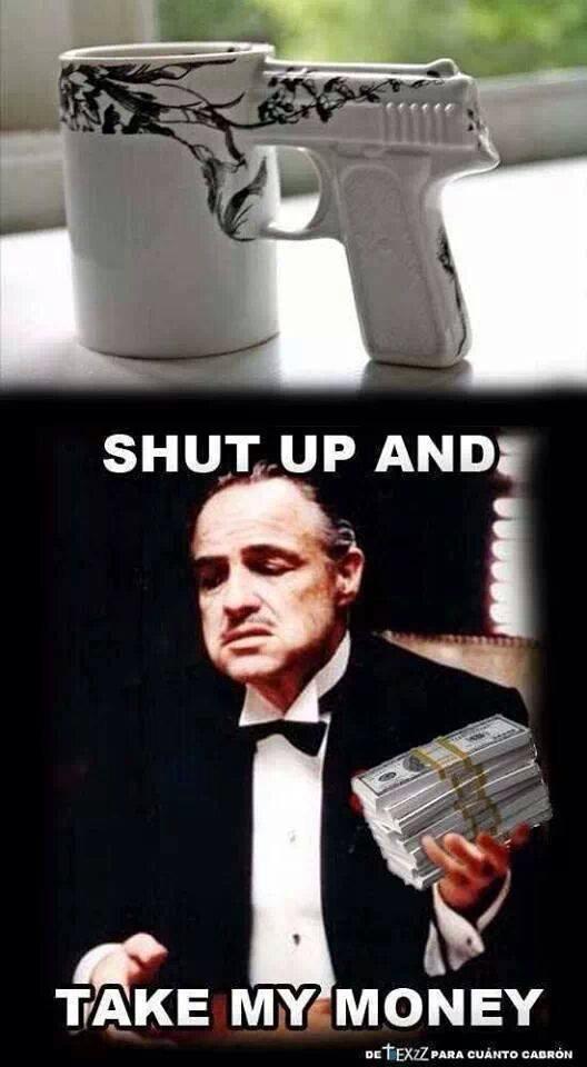 Shut up and take mi money - meme