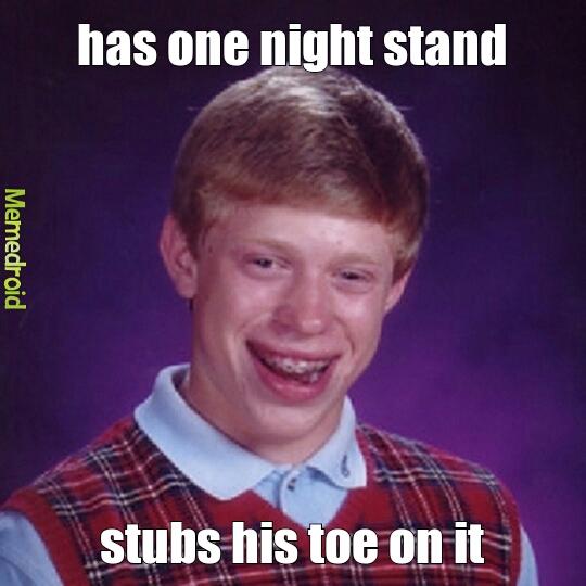 505b96e164d50 one night stand meme by koolh4ndluke ) memedroid