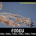 Fodeu (repost)